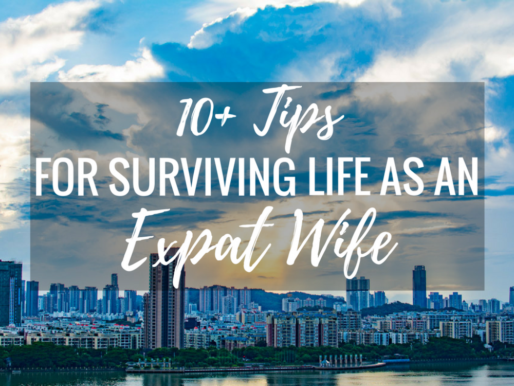 10+ Tips for Surviving Life as an Expat Wife