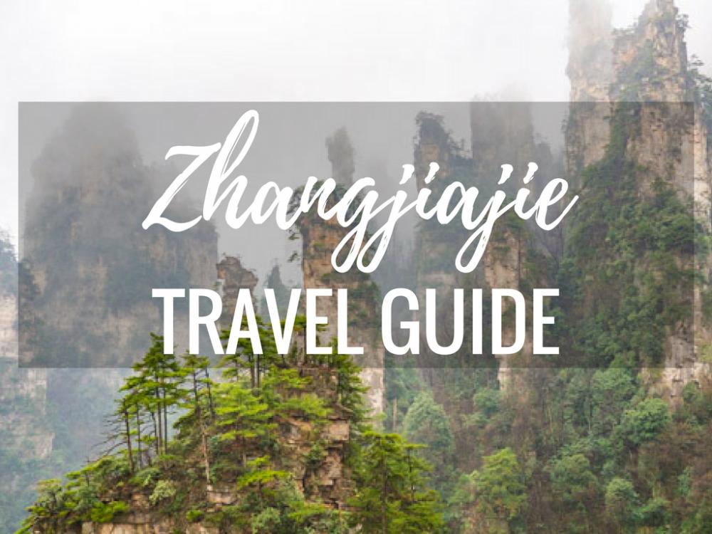 Zhangjiajie Travel Guide: Everything You Need to Plan Your Trip
