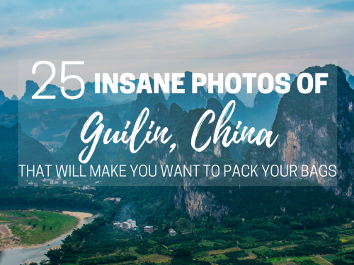 25 Insane Photos of Guilin, China That Will Make You Want to Pack Your Bags