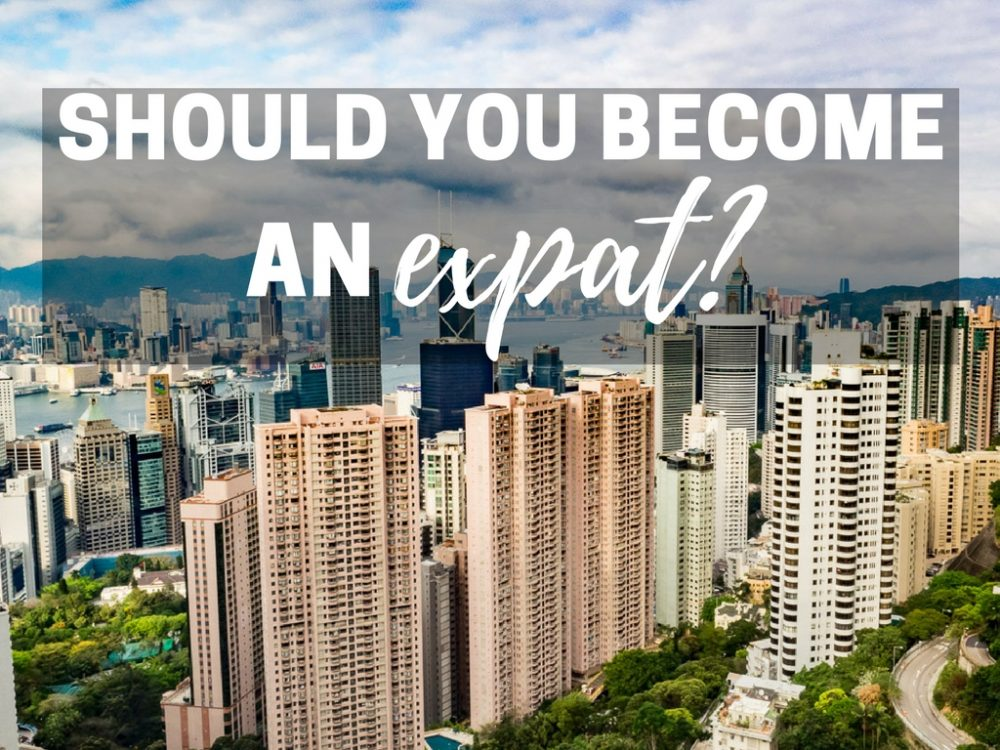 Should You Become an Expat? How to Decide if Moving Abroad is the Right Decision for You