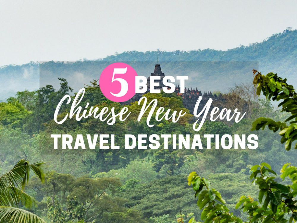 5 Best Chinese New Year Budget Travel Destinations To Escape The Crowds