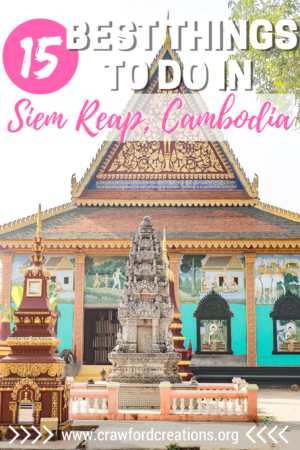 Siem Reap | Cambodia | Cambodia Travel | Southeast Asia Travel | Things to Do in Siem Reap | Things to See in Siem Reap | Siem Reap Sights | What to Do in Siem Reap | Siem Reap Travel | Things To Do In Cambodia