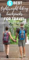 Best Lightweight Hiking Backpacks for Travel | Best Travel Backpacks | Best Hiking Backpacks | Best Carry On Sized Backpacks for Travel | Best Lightweight Travel Backpacks | Best Lightweight Travel Gear | Best Ultralight Travel Backpacks | Best Travel Gear