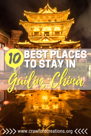 Best Places To Stay In Guilin | Best Hostels In Guilin | Best Budget Hotels In Guilin | Where To Stay In Guilin | Guilin Travel | Guilin Accommodation | Budget Travel Guilin | Budget Travel | China Travel | Places To Stay In China