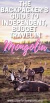 Backpacking Mongolia | Budget Travel Mongolia | Mongolia Travel Guide | How To Travel Mongolia On A Budget | How To Travel Mongolia Without A Tour | Independent Travel Mongolia | Mongolia Travel | Mongolia Budget Tours | Cheap Travel Mongolia