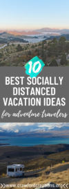 socially distanced vacation ideas | social distancing vacation ideas | social distanced travel ideas | how to travel during a pandemic | how to social distance while traveling | social distancing travel ideas